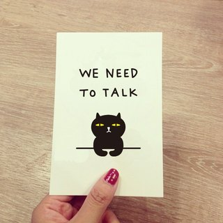 ↀᆺↀ✦ 坏猫咪明信片 - We Need To Talk Postcard