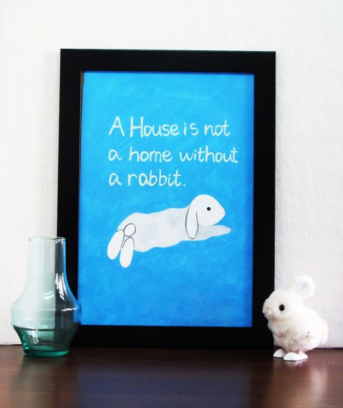 "兔子 手绘  插画 复制画 海报/ A3 ""A house is not a home without a rabbit"""