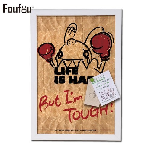 《Foufou》- 框画也能留言版 - Life is Hard,But I am TOUGH!
