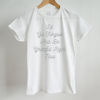 Let Go-Forgive-Grateful-Ladies T-Shirt,Gift For Her,Quote Text,Graphic Lettering