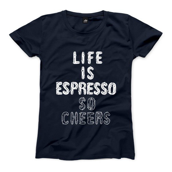 LIFE IS ESPRESSO SO CHEERS - 藏青 - 女版T恤