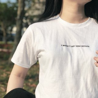 I WONT LET YOU DOWN  手工绢印 短袖 t-shirt 上衣
