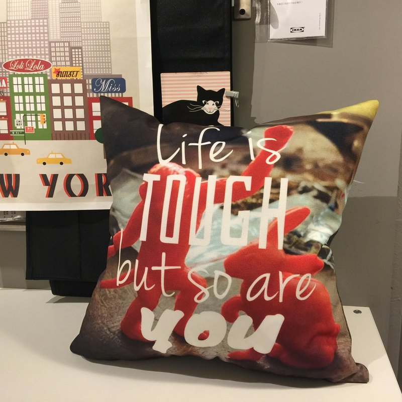 Life is tough, but so are you!-家饰Home Decor 抱枕 居家布置 摆设 室内设计 车枕 午休枕 礼物 -JENN.Y