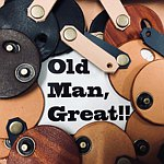 Old Man, Great !!